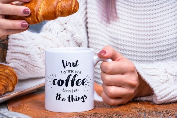 first I drink the coffee then I do the things - 11 oz mug