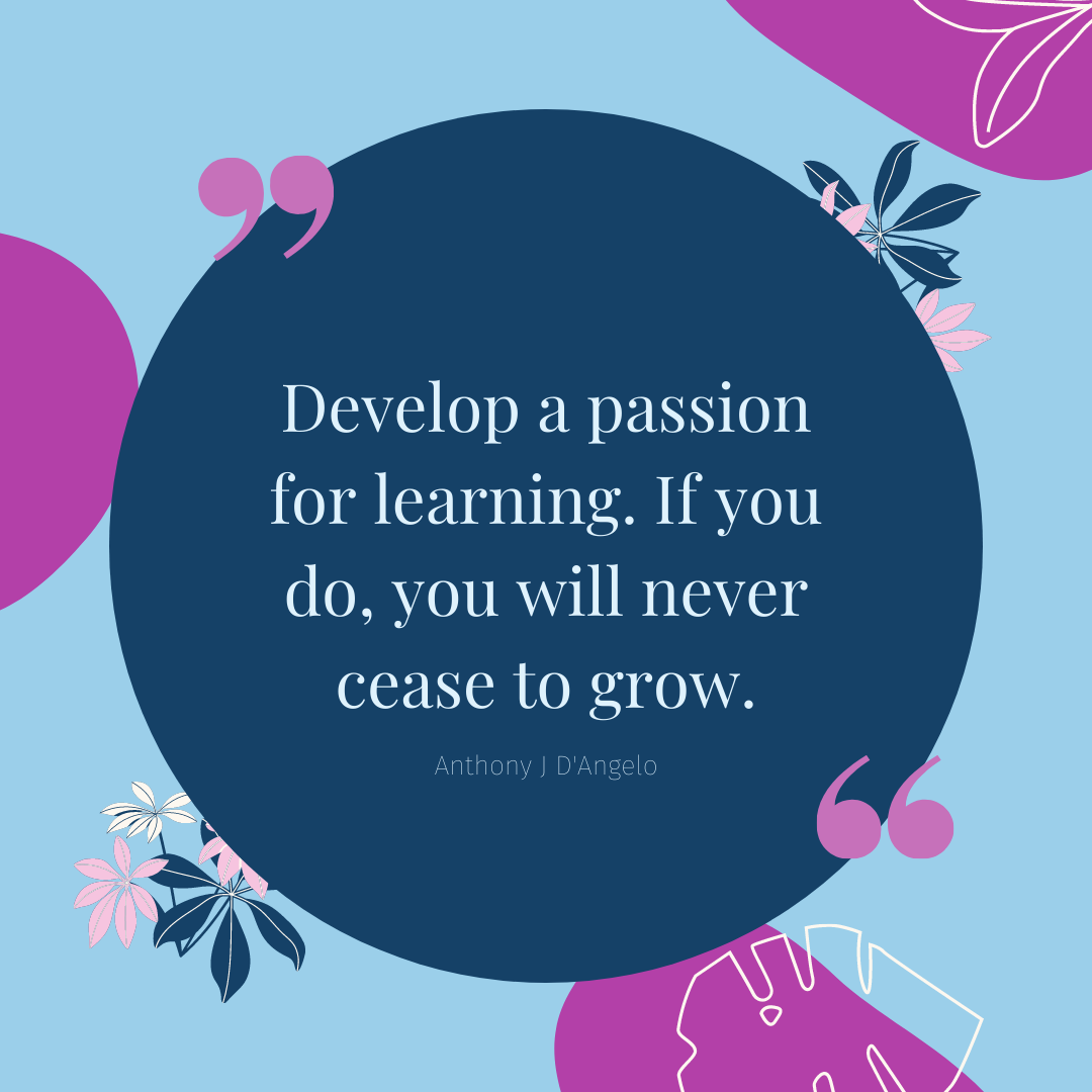 develop a passion for learning